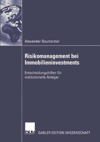 Risikomanagement bei Immobilieninvestments: Entscheidungshilfen für institutionelle Anleger