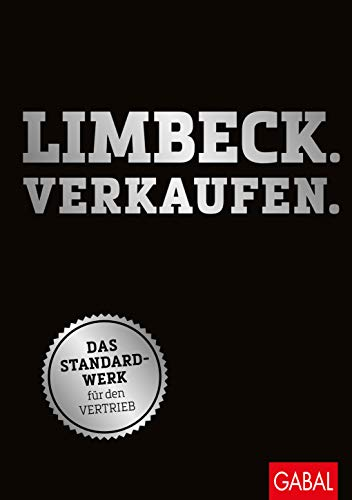 Limbeck. Verkaufen.: Das Standardwerk für den Vertrieb (Dein Business)