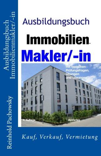 Ausbildungsbuch Immobilienmakler/-in (Immobilien-Ausbildung, Band 1)