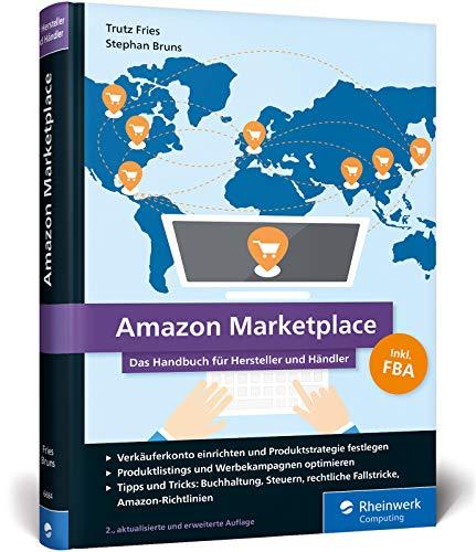 Amazon Marketplace: Das Handbuch für Hersteller und Händler - inkl. FBA (Fulfillment by Amazon)