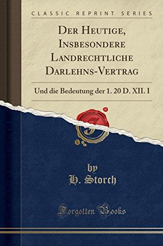 Der Heutige, Insbesondere Landrechtliche Darlehns-Vertrag: Und die Bedeutung der 1. 20 D. XII. I (Classic Reprint)