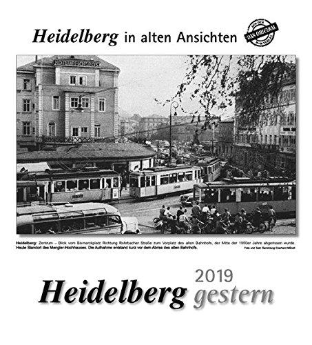 Heidelberg gestern 2019: Heidelberg in alten Ansichten